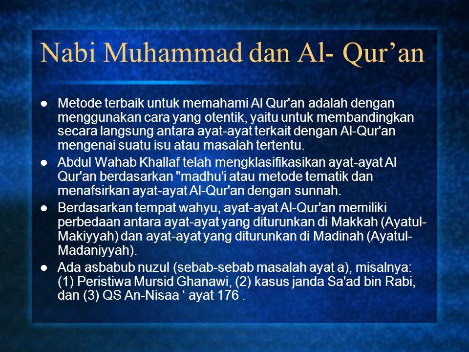 Nabi Muhammad dan Al- Qur'an Metode terbaik untuk memahami Al Qur'an adalah dengan menggunakan cara yang otentik, yaitu untuk membandingkan secara lan