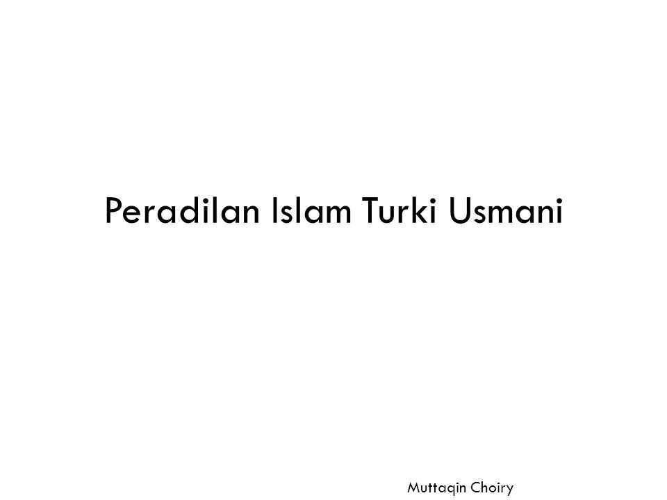 Peradilan Islam Turki Usmani Muttaqin Choiry