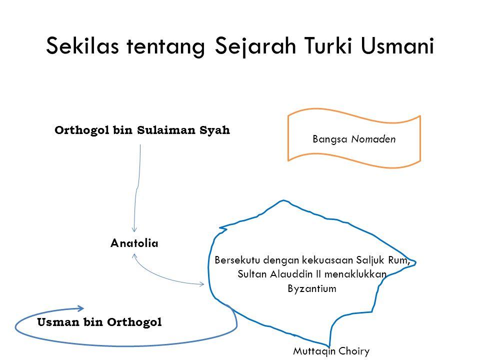 Sekilas tentang Sejarah Turki Usmani Orthogol bin Sulaiman Syah Bangsa Nomaden Anatolia Bersekutu dengan kekuasaan Saljuk Rum, Sultan Alauddin II mena