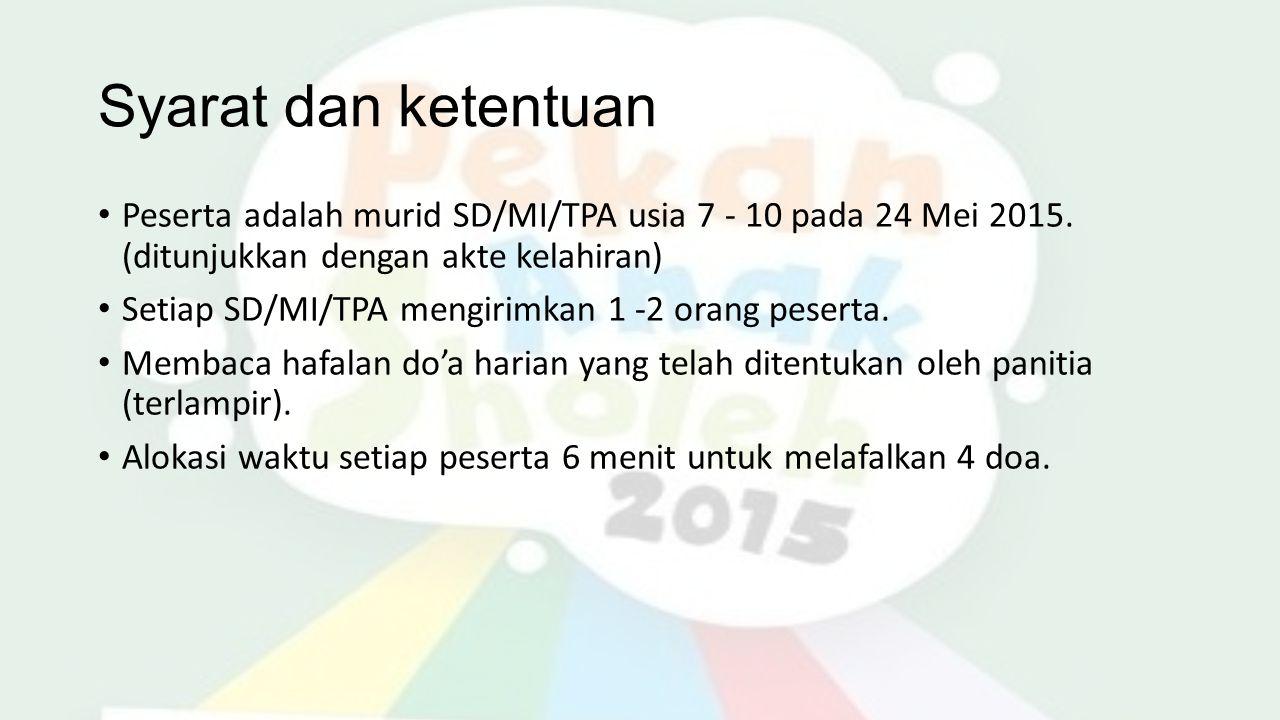 Syarat dan ketentuan Peserta adalah murid SD/MI/TPA usia 7 - 10 pada 24 Mei 2015.