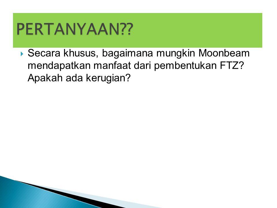  Secara khusus, bagaimana mungkin Moonbeam mendapatkan manfaat dari pembentukan FTZ.
