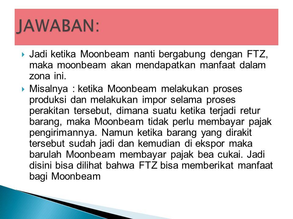  Jadi ketika Moonbeam nanti bergabung dengan FTZ, maka moonbeam akan mendapatkan manfaat dalam zona ini.