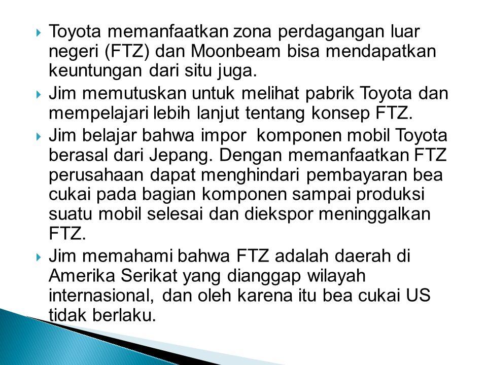  Toyota memanfaatkan zona perdagangan luar negeri (FTZ) dan Moonbeam bisa mendapatkan keuntungan dari situ juga.