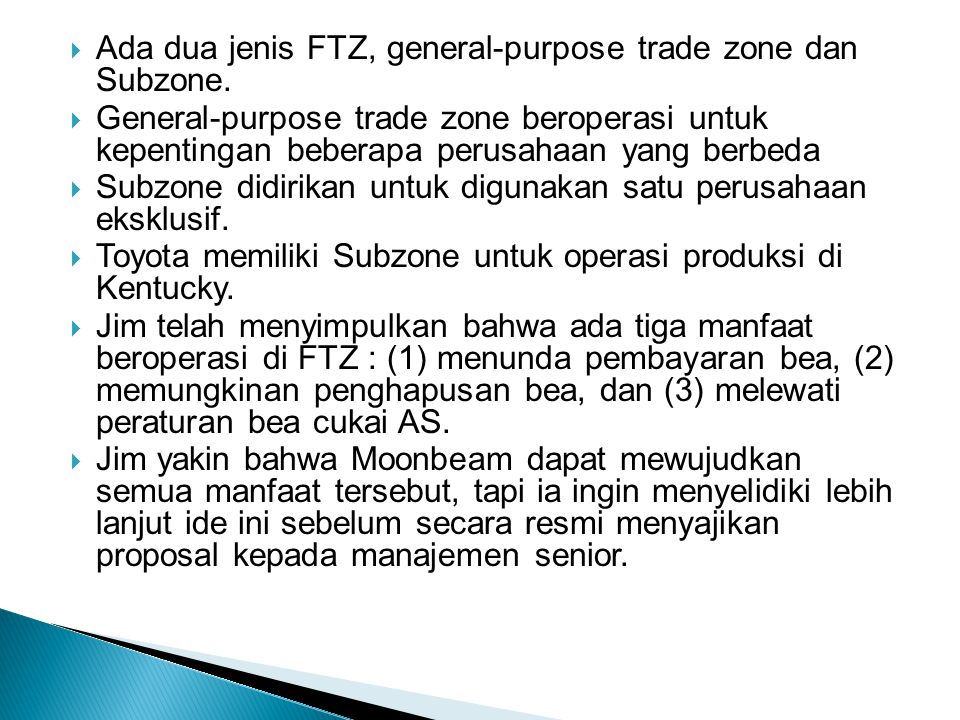  Ada dua jenis FTZ, general-purpose trade zone dan Subzone.