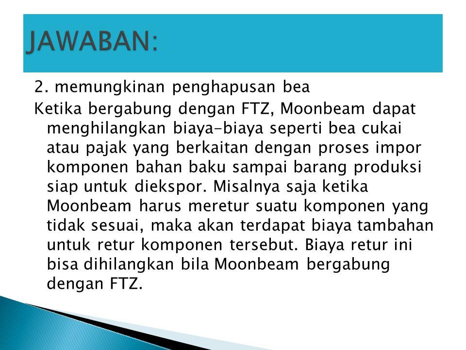 2. memungkinan penghapusan bea Ketika bergabung dengan FTZ, Moonbeam dapat menghilangkan biaya-biaya seperti bea cukai atau pajak yang berkaitan denga