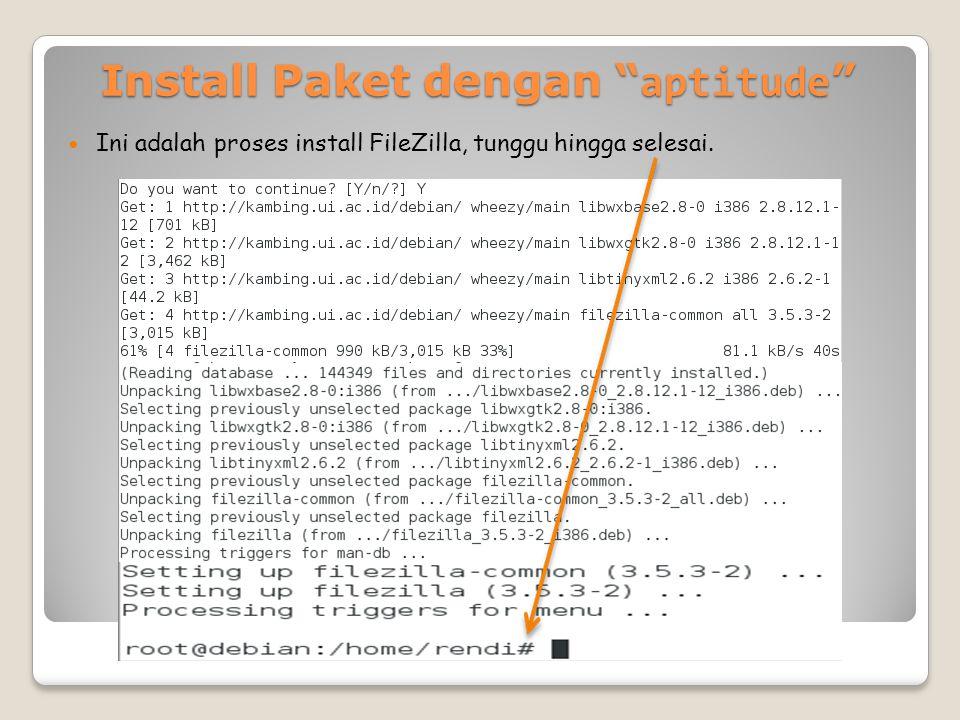 Install Paket dengan aptitude Ini adalah proses install FileZilla, tunggu hingga selesai.