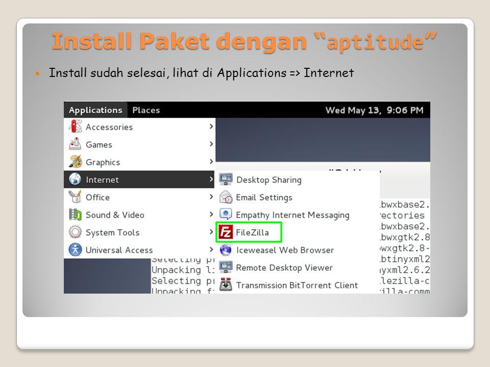 Install Paket dengan aptitude Install sudah selesai, lihat di Applications => Internet