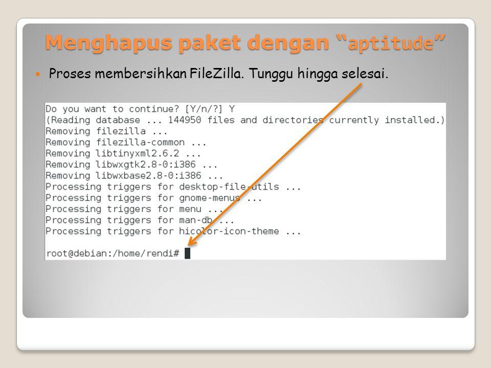 Menghapus paket dengan aptitude Proses membersihkan FileZilla. Tunggu hingga selesai.