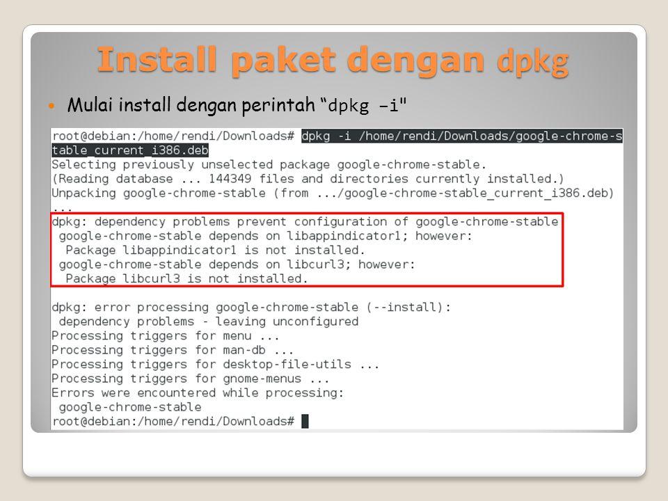 Install paket dengan dpkg Mulai install dengan perintah dpkg –i