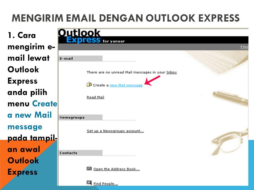 MENGIRIM EMAIL DENGAN OUTLOOK EXPRESS 1.