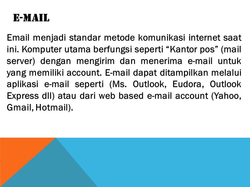 E-MAIL Email menjadi standar metode komunikasi internet saat ini.