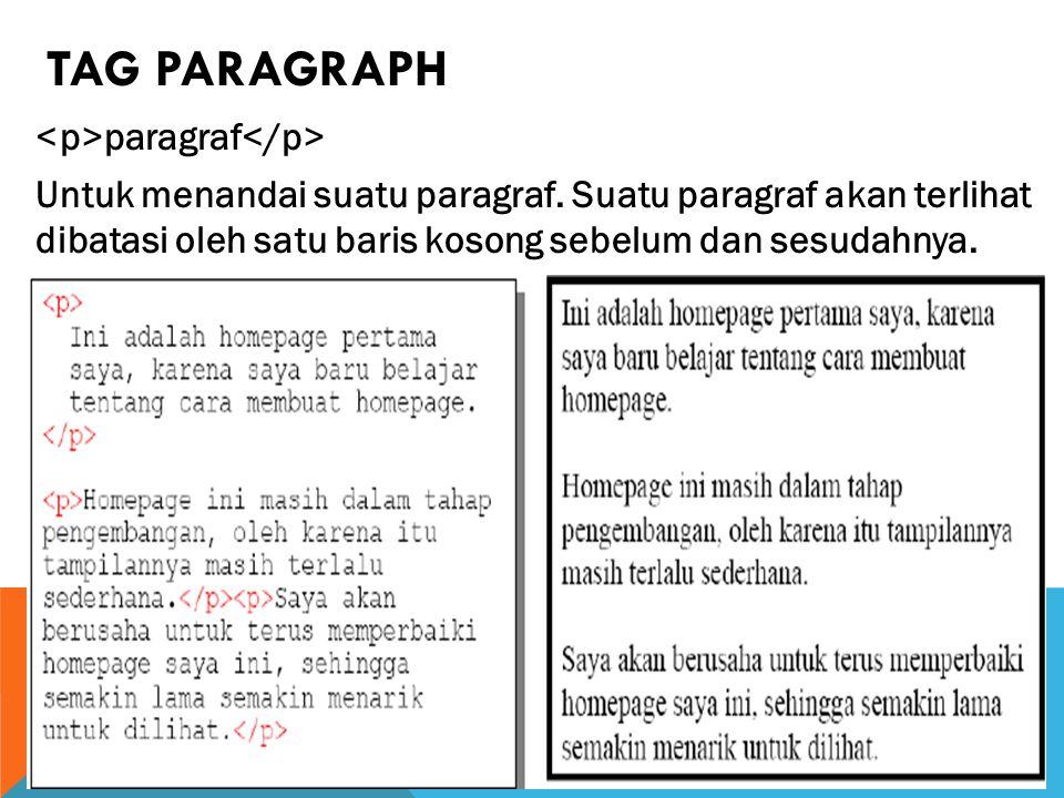 TAG PARAGRAPH paragraf Untuk menandai suatu paragraf.