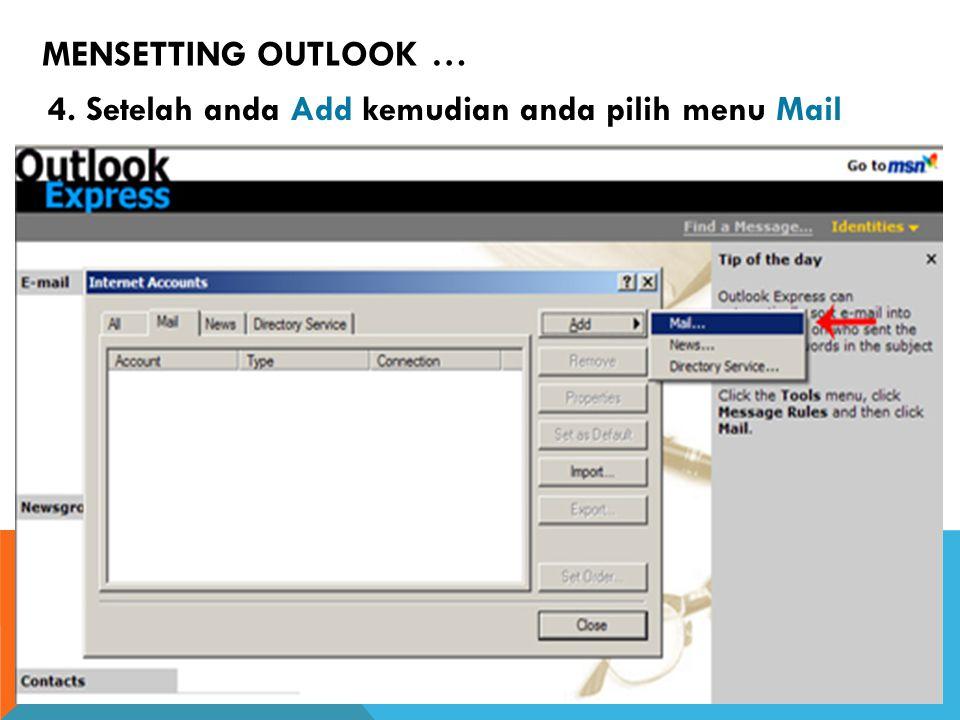 4. Setelah anda Add kemudian anda pilih menu Mail