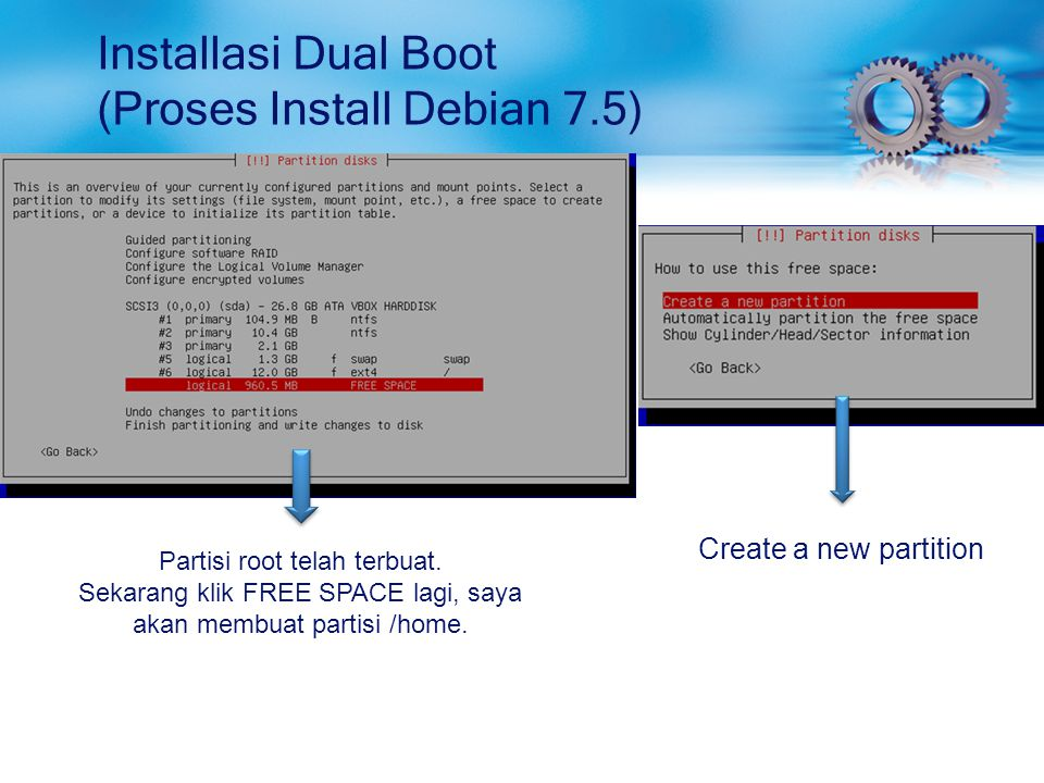 Installasi Dual Boot (Proses Install Debian 7.5) Create a new partition Partisi root telah terbuat.