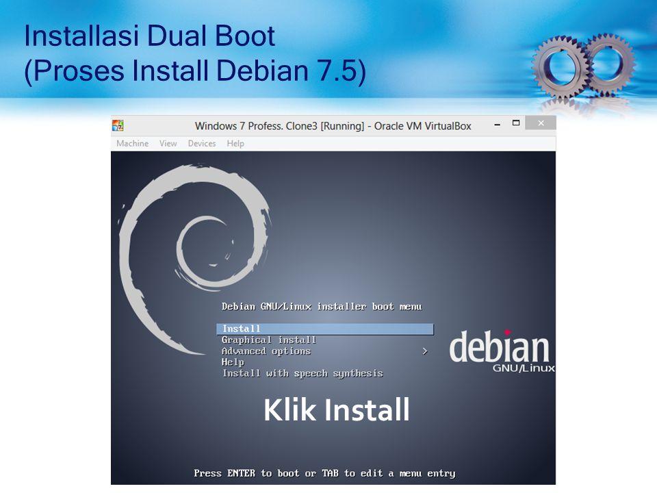 Installasi Dual Boot (Proses Install Debian 7.5) Install seperlunya agar lebih ringan.