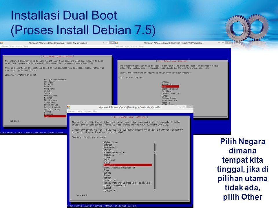 Installasi Dual Boot (Proses Install Debian 7.5) Pilih US untuk Country to base default locale setting.