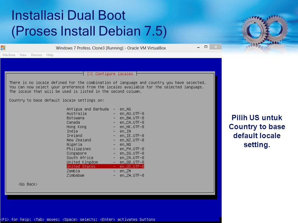 Installasi Dual Boot (Proses Install Debian 7.5) Pilih US untuk Country to base default locale setting.