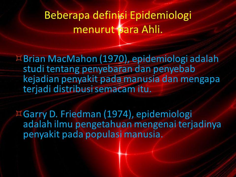 Pengertian Pokok Epidemiologi 1.Frekuensi masalah kesehatan  banyaknya masalah kesehatan (kematian, kesakitan, kecelakaan, dll) pada sekelompok manusia.