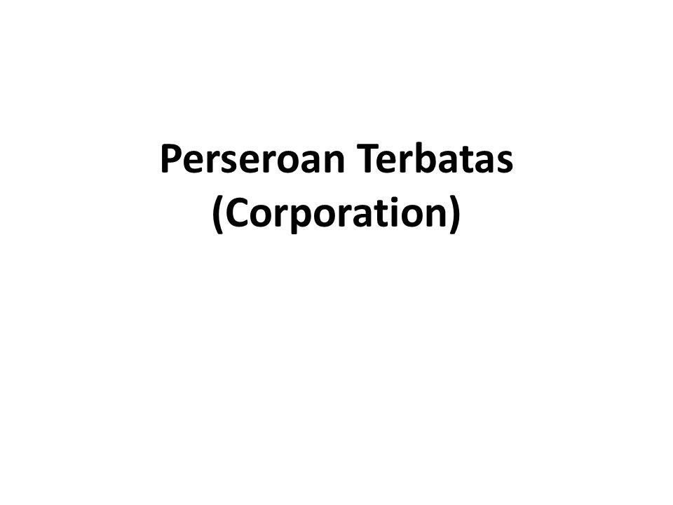 Definisi Suatu persekutuan untuk menjalankan usaha yang memiliki modal terdiri dari Saham, yang pemiliknya memiliki bagian sebanyak saham yang dimilikinya.