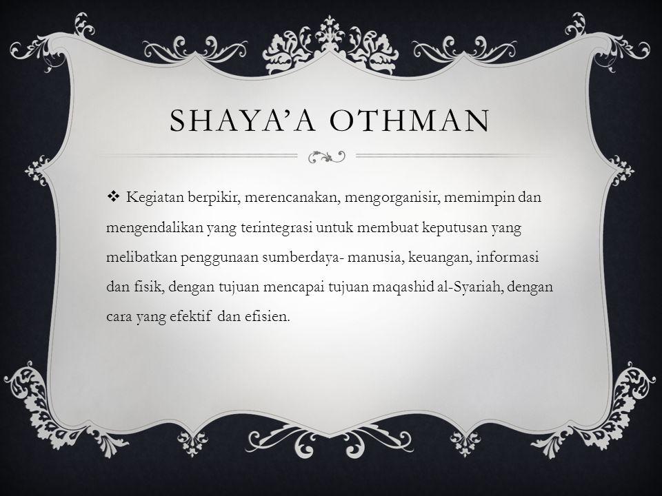 SHAYA'A OTHMAN  Kegiatan berpikir, merencanakan, mengorganisir, memimpin dan mengendalikan yang terintegrasi untuk membuat keputusan yang melibatkan