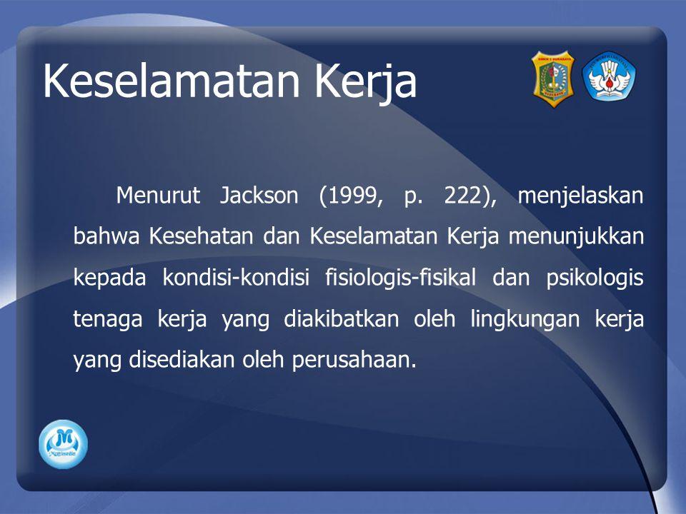 Keselamatan Kerja Menurut Jackson (1999, p.
