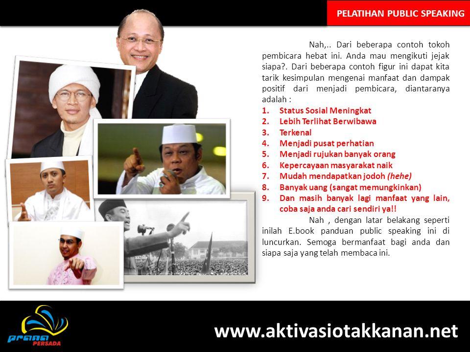 PELATIHAN PUBLIC SPEAKING Nah,..Dari beberapa contoh tokoh pembicara hebat ini.