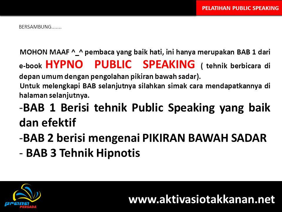 PELATIHAN PUBLIC SPEAKING BERSAMBUNG....... MOHON MAAF ^_^ pembaca yang baik hati, ini hanya merupakan BAB 1 dari e-book HYPNO PUBLIC SPEAKING ( tehni