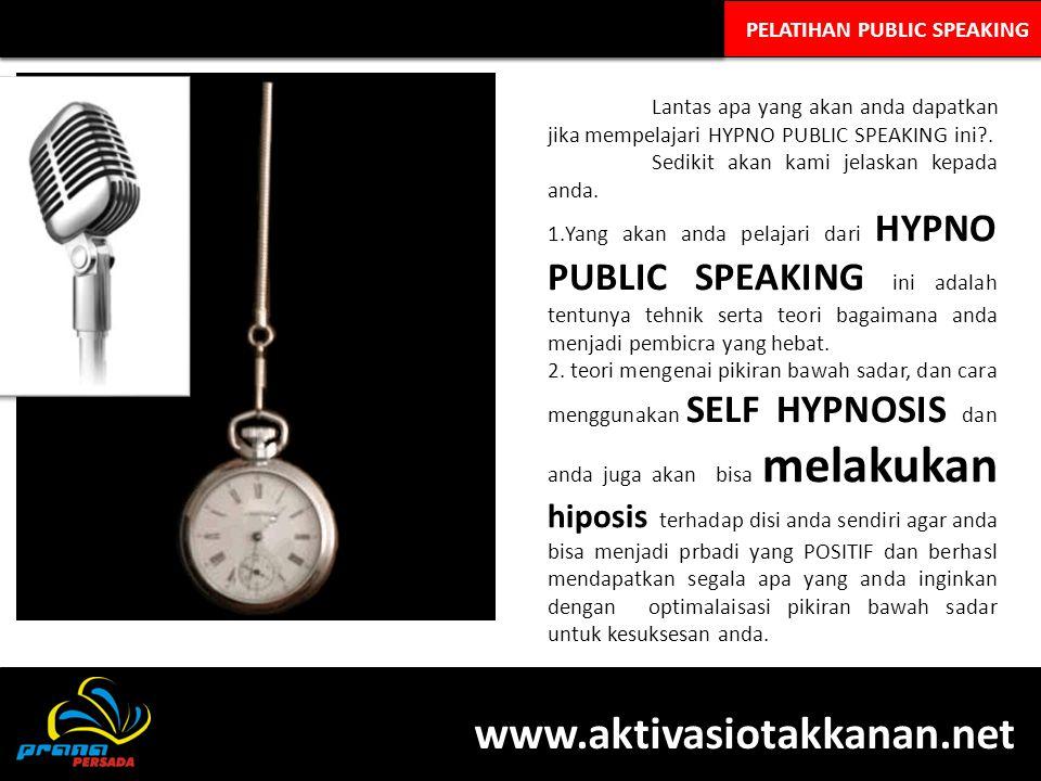 PELATIHAN PUBLIC SPEAKING Lantas apa yang akan anda dapatkan jika mempelajari HYPNO PUBLIC SPEAKING ini?.