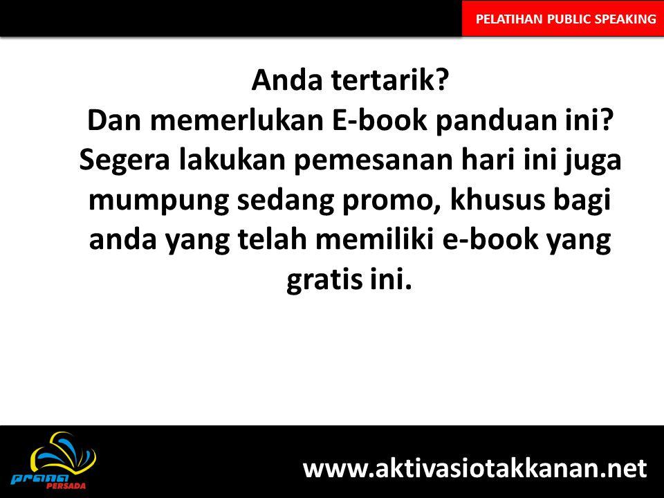PELATIHAN PUBLIC SPEAKING Anda tertarik? Dan memerlukan E-book panduan ini? Segera lakukan pemesanan hari ini juga mumpung sedang promo, khusus bagi a