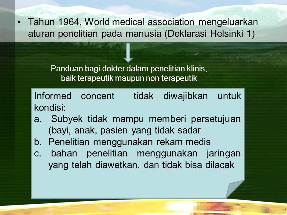 Tahun 1964, World medical association mengeluarkan aturan penelitian pada manusia (Deklarasi Helsinki 1) Panduan bagi dokter dalam penelitian klinis,