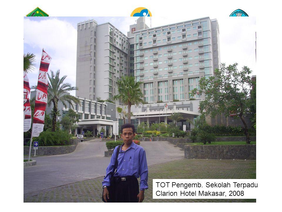 TOT Pengemb. Sekolah Terpadu Clarion Hotel Makasar, 2008