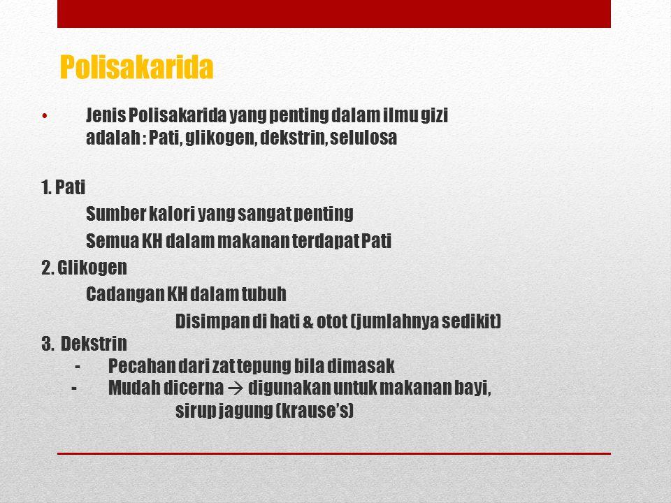 Polisakarida Jenis Polisakarida yang penting dalam ilmu gizi adalah : Pati, glikogen, dekstrin, selulosa 1.