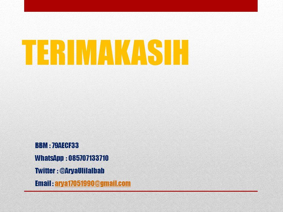 TERIMAKASIH BBM : 79AECF33 WhatsApp : 085707133710 Twitter : @AryaUlilalbab Email : arya17051990@gmail.comarya17051990@gmail.com