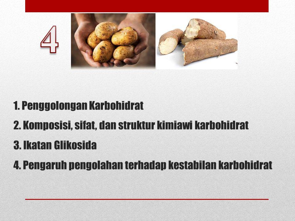 1.Penggolongan Karbohidrat 2. Komposisi, sifat, dan struktur kimiawi karbohidrat 3.