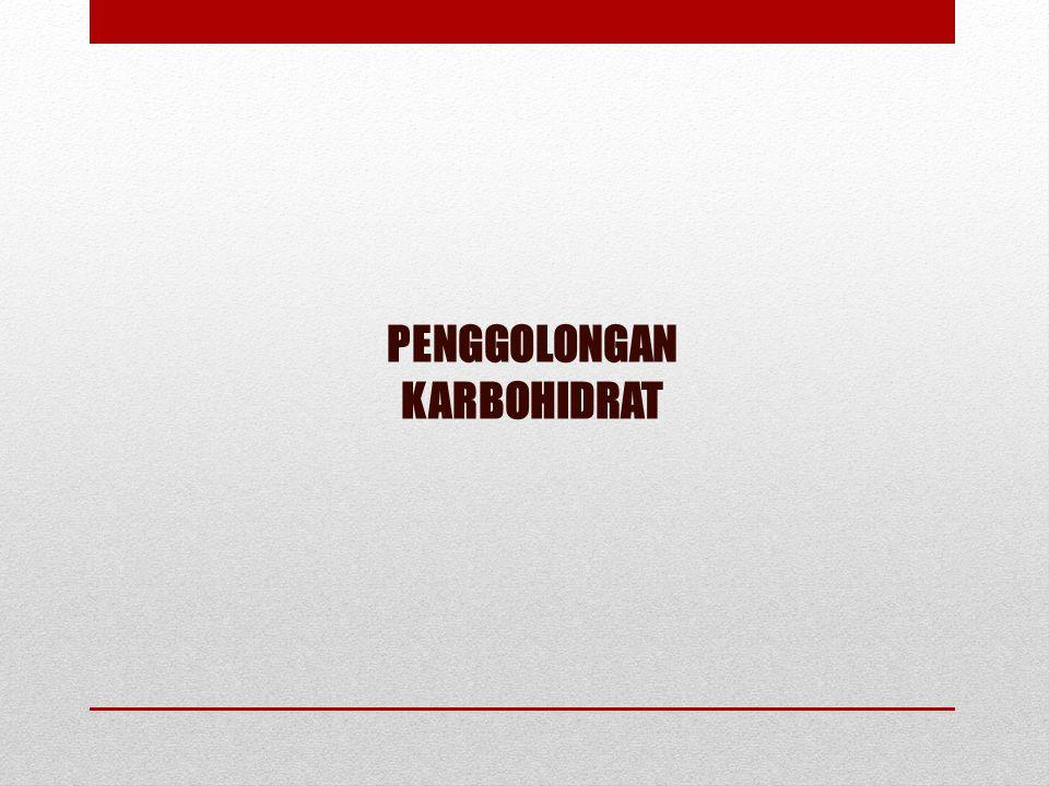 PENGGOLONGAN KARBOHIDRAT