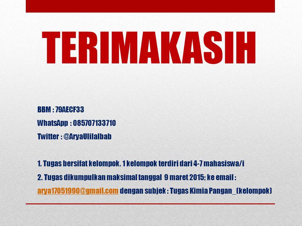 TERIMAKASIH BBM : 79AECF33 WhatsApp : 085707133710 Twitter : @AryaUlilalbab 1. Tugas bersifat kelompok. 1 kelompok terdiri dari 4-7 mahasiswa/i 2. Tug