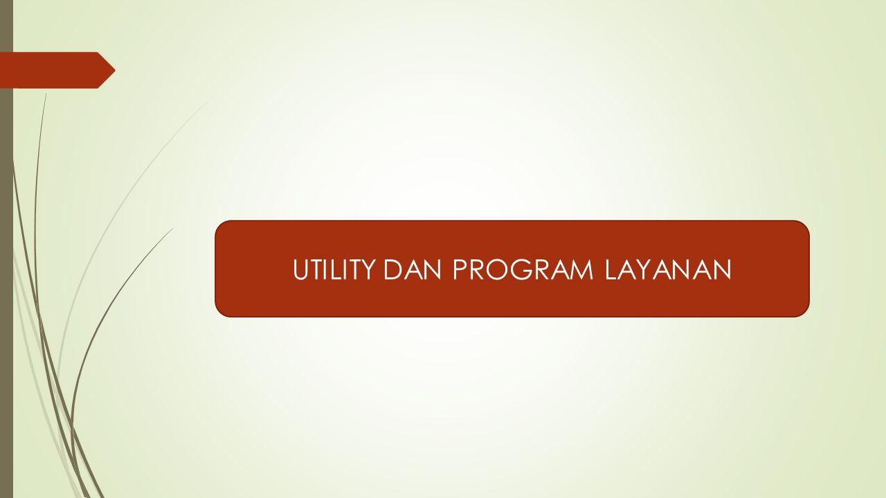 UTILITY DAN PROGRAM LAYANAN