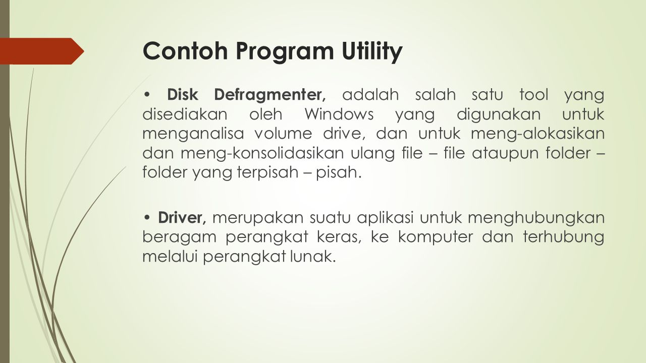Contoh Program Utility Disk Defragmenter, adalah salah satu tool yang disediakan oleh Windows yang digunakan untuk menganalisa volume drive, dan untuk
