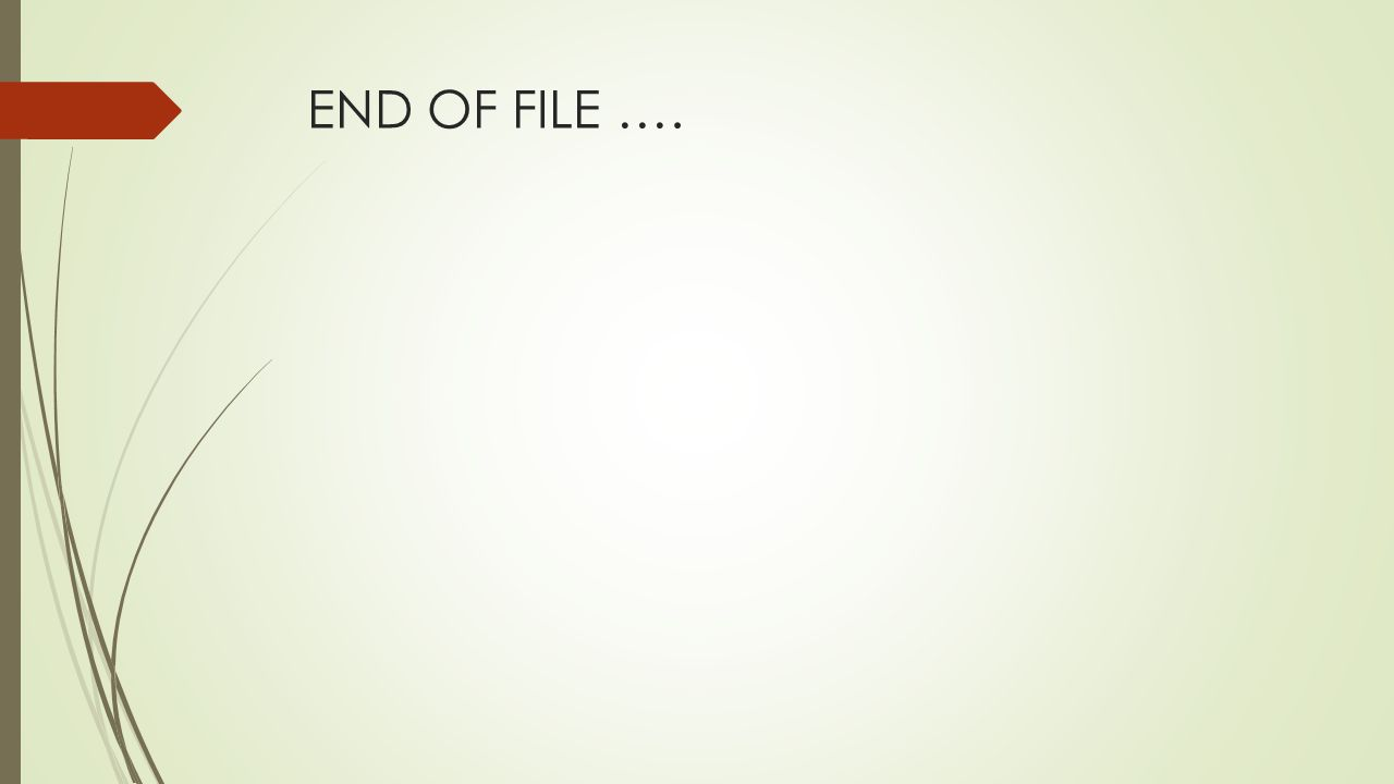 END OF FILE ….