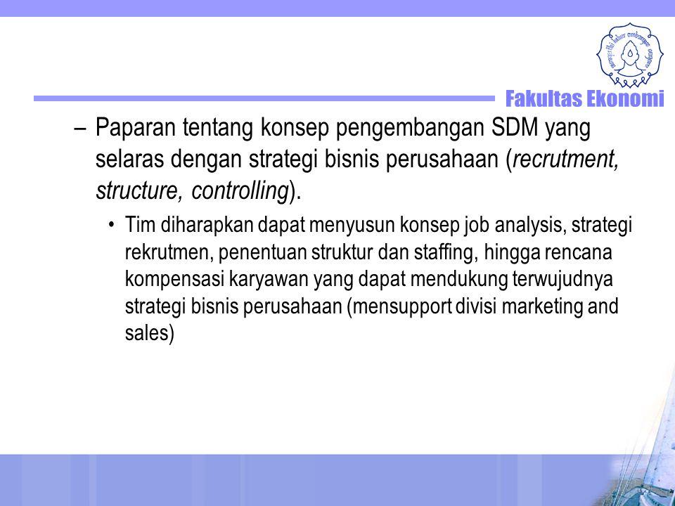–Paparan tentang konsep pengembangan SDM yang selaras dengan strategi bisnis perusahaan ( recrutment, structure, controlling ). Tim diharapkan dapat m