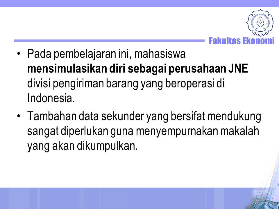 Pada pembelajaran ini, mahasiswa mensimulasikan diri sebagai perusahaan JNE divisi pengiriman barang yang beroperasi di Indonesia. Tambahan data sekun