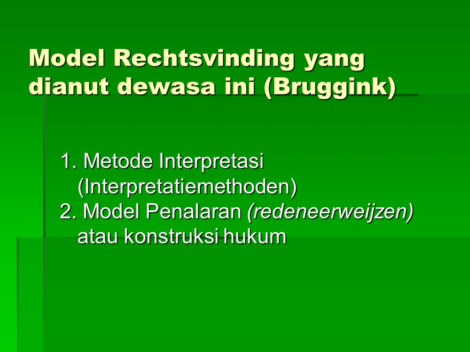 Model Rechtsvinding yang dianut dewasa ini (Bruggink) 1.