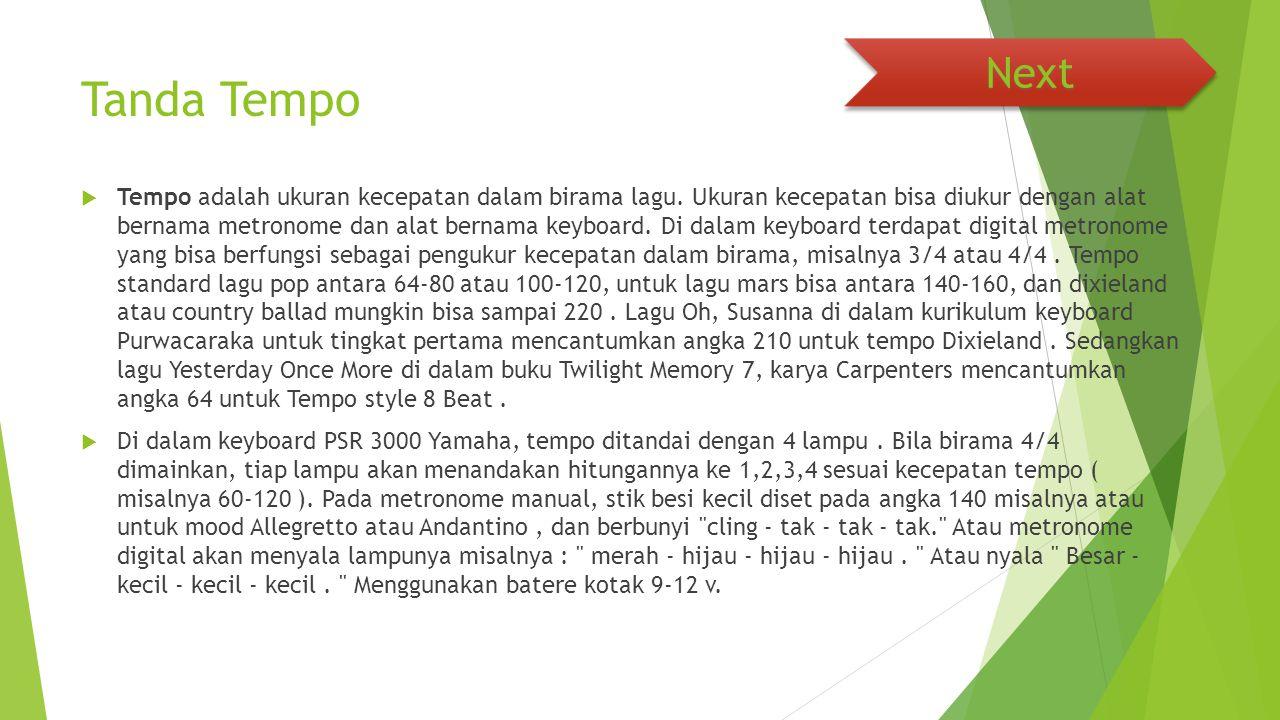 Tanda Tempo  Tempo adalah ukuran kecepatan dalam birama lagu.