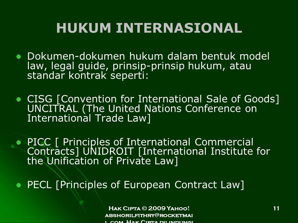 Hak Cipta © 2009 Yahoo! abshorilfithry@rocketmai l.com. Hak Cipta dilindungi Undang-Undang. 11 HUKUM INTERNASIONAL Dokumen-dokumen hukum dalam bentuk