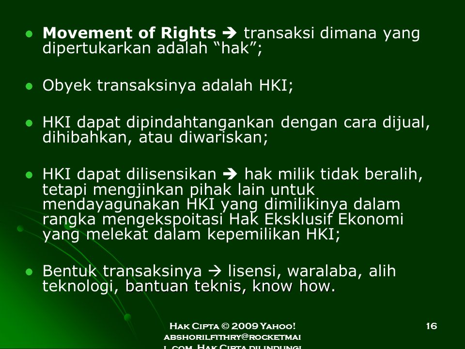 Hak Cipta © 2009 Yahoo! abshorilfithry@rocketmai l.com. Hak Cipta dilindungi Undang-Undang. 16 Movement of Rights  transaksi dimana yang dipertukarka