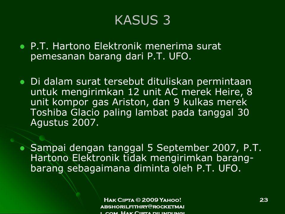 Hak Cipta © 2009 Yahoo! abshorilfithry@rocketmai l.com. Hak Cipta dilindungi Undang-Undang. 23 KASUS 3 P.T. Hartono Elektronik menerima surat pemesana