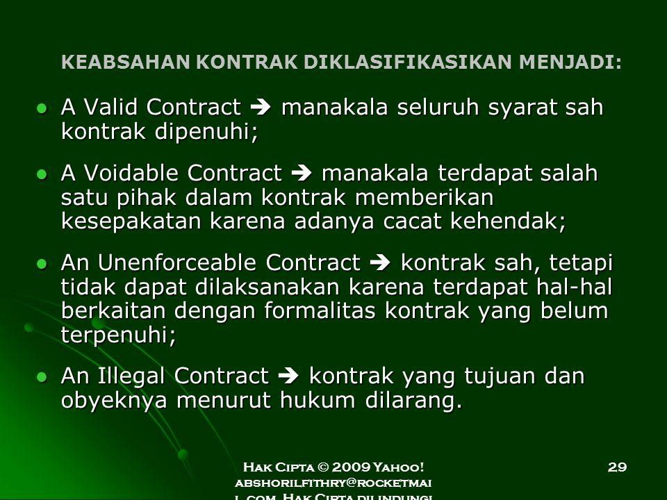 Hak Cipta © 2009 Yahoo! abshorilfithry@rocketmai l.com. Hak Cipta dilindungi Undang-Undang. 29 KEABSAHAN KONTRAK DIKLASIFIKASIKAN MENJADI: A Valid Con