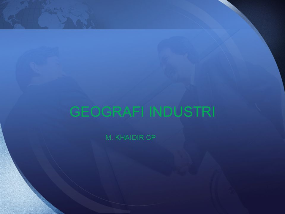 GEOGRAFI INDUSTRI M. KHAIDIR CP