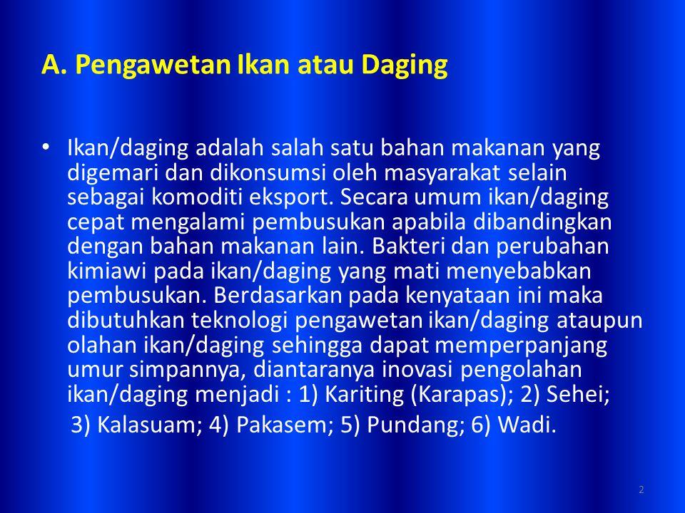 7) Pakasem Kupak Mangkahai Pakasem Kupak Mangkahai ialah pengawetan kulit cempedak melalui proses fermentasi yang diberi garam.