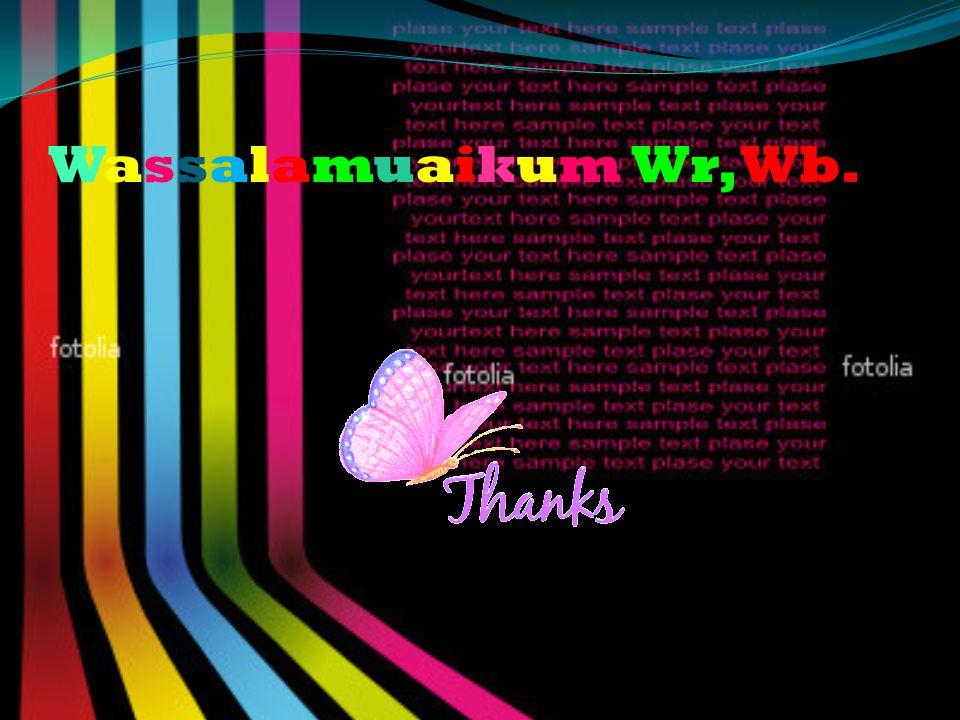 Wassalamuaikum Wr, Wb.